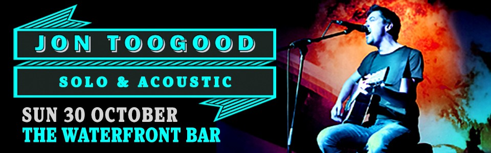 Jon Toogood | Solo & Acoustic - The Waterfront Bar