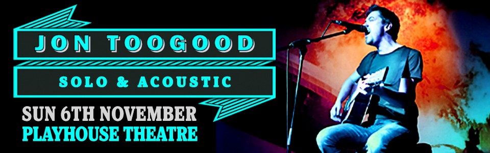 Jon Toogood | Solo & Acoustic - Playhouse Theatre